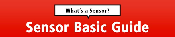 What's a Sensor? Sensor Basic Guide