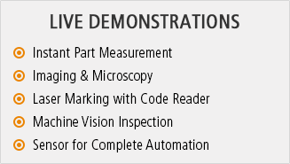 [LIVE DEMONSTRATIONS] Instant Part Measurement, Imaging & Microscopy, Laser Marking with Code Reader, Machine Vision Inspection, Sensor for Complete Automation